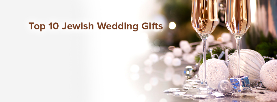 Top 10 Jewish Wedding Gifts